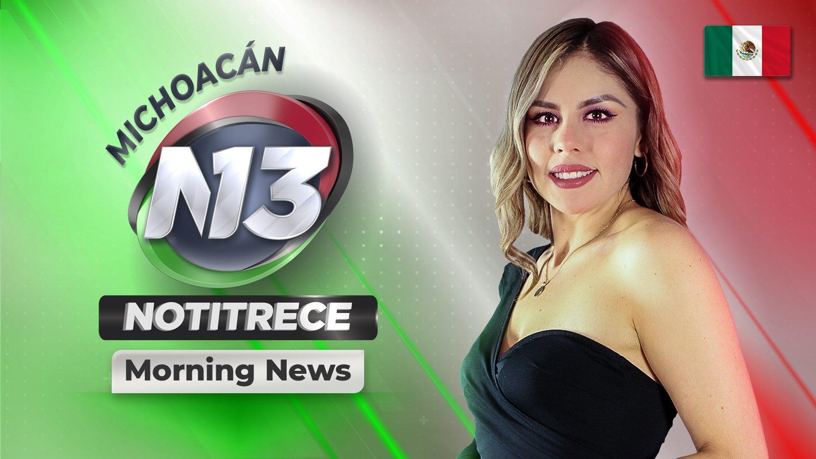 Morning Noti13 Michoacán poster