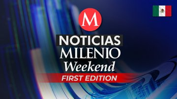Milenio Weekend News First Edition (MX)