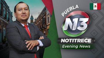 Evening Noti13 Puebla/Tlaxcala