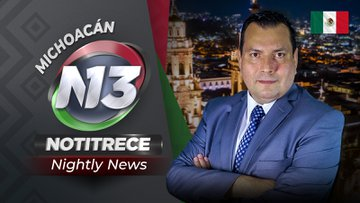 Nightly Noti13 Michoacán